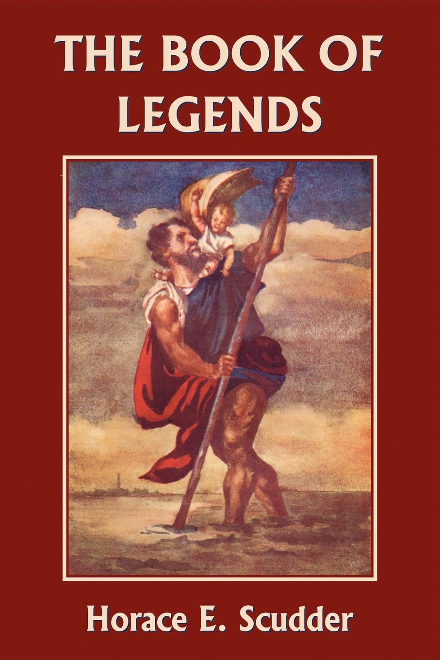 Horace E Scudder The Book of Legends st george for england songs and plays for st george s day