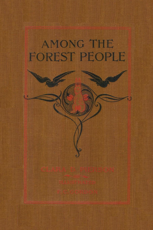 Clara Dillingham Pierson Among the Forest People недорго, оригинальная цена
