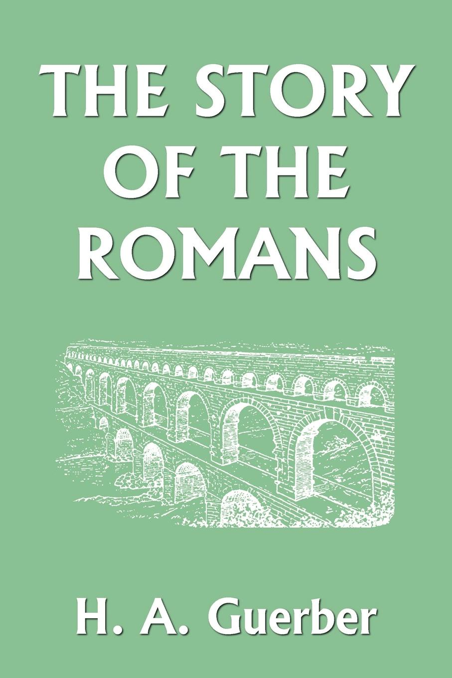 H. A. Guerber The Story of the Romans malcolm kemp extreme events robust portfolio construction in the presence of fat tails isbn 9780470976791