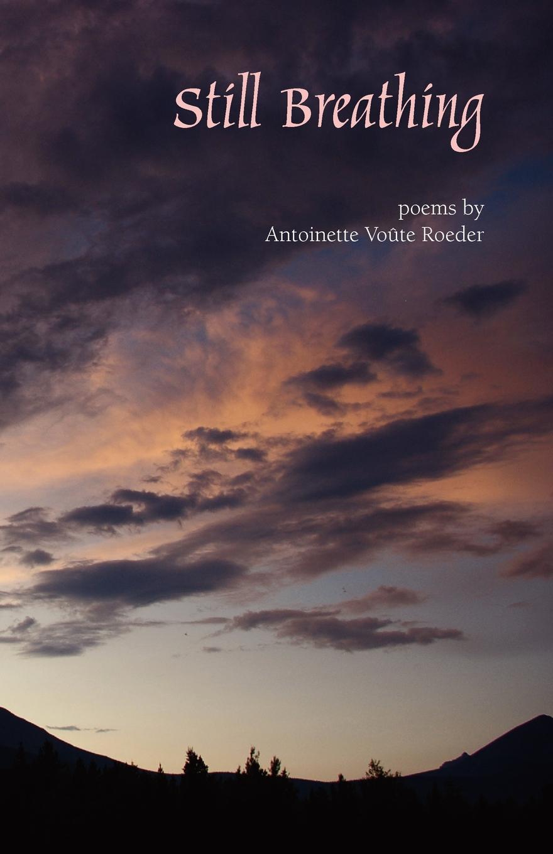 Antoinette Voute Roeder Still Breathing breathing space