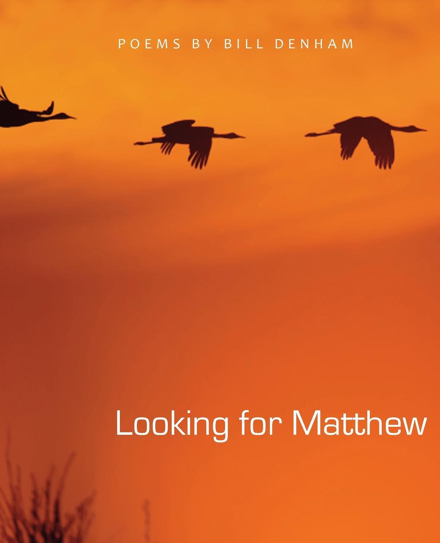 Bill Denham Looking for Matthew