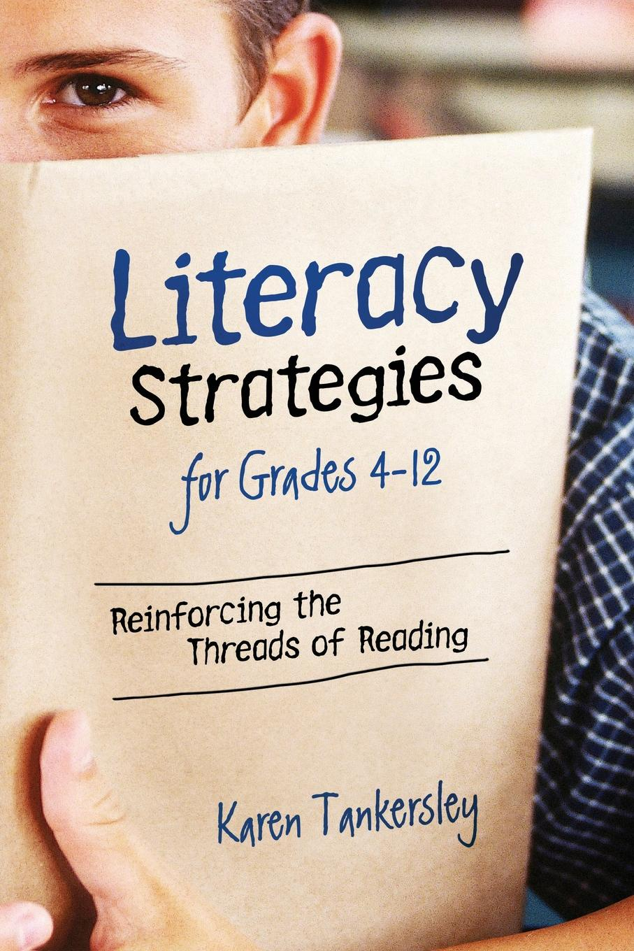 Karen Tankersley LIteracy Strategies for Grades 4-12. Reinforcing the Threads of Reading gail tsukiyama language of threads