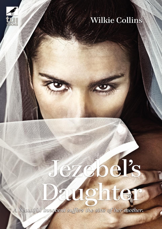 Wilkie Collins Jezebel's Daughter Large Print