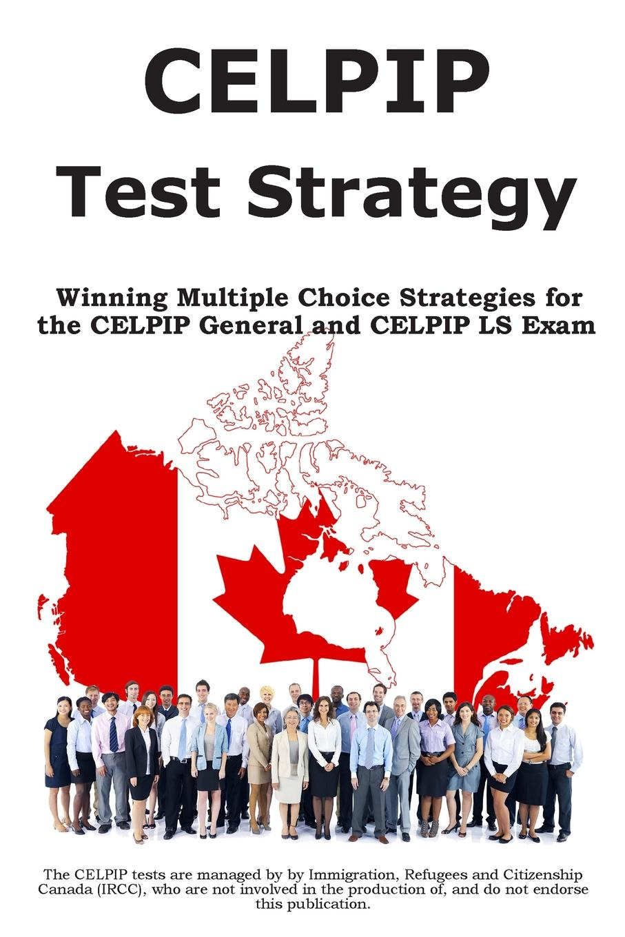 Фото - Complete Test Preparation Inc. CELPIP Test Strategy. Winning Multiple Choice Strategies for the CELPIP General and CELPIP LS Exam the choice
