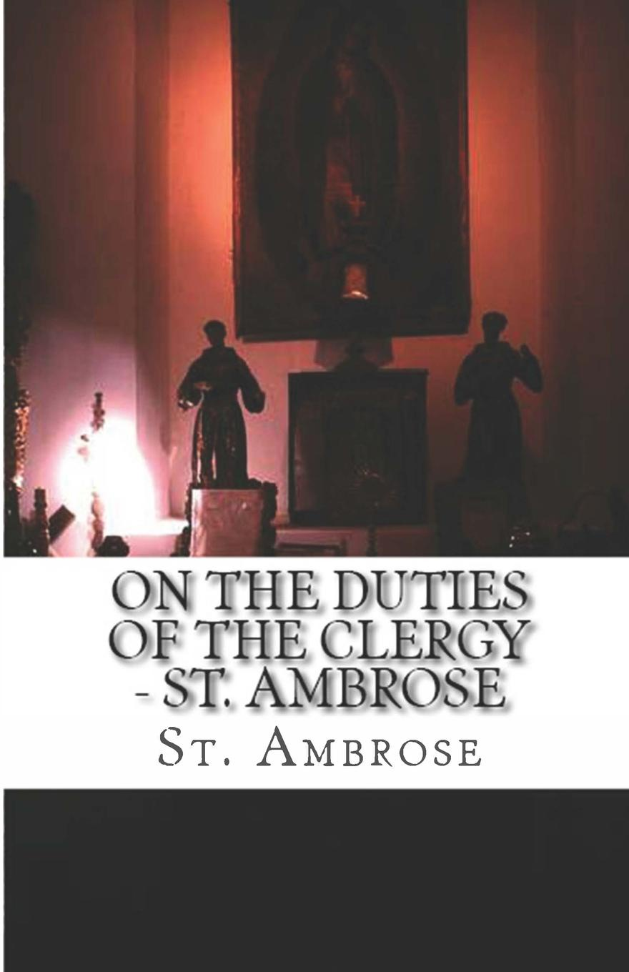 St. Ambrose On the Duties of the Clergy fiech saint bishop of sletty a hymn on the life virtues and miracles of st patrick