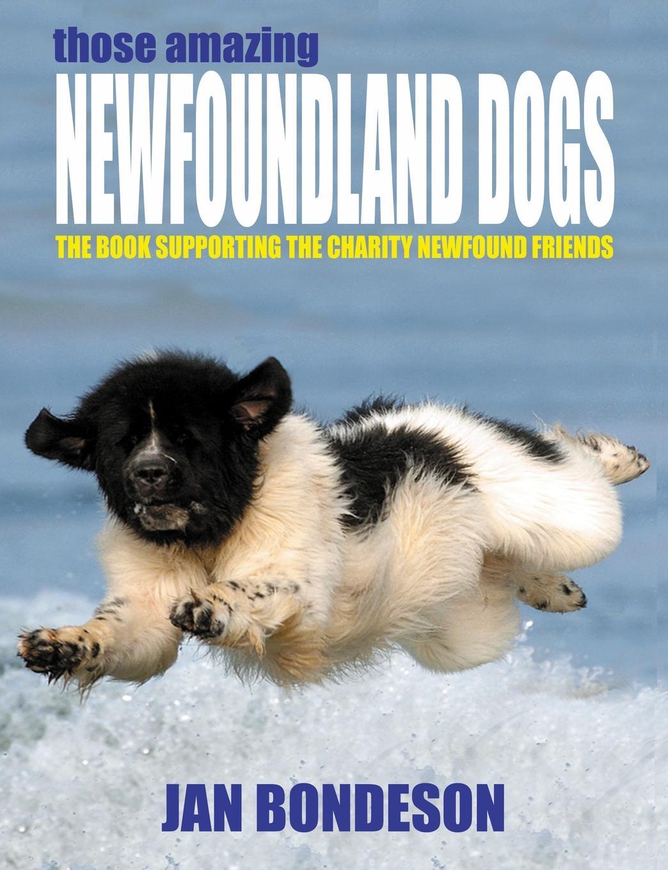лучшая цена Jan Bondeson Those Amazing Newfoundland Dogs