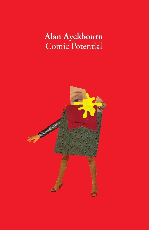 Alan Ayckbourn Comic Potential. A Play alan ayckbourn relatively speaking