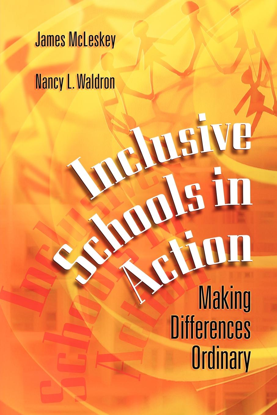 James McLeskey, Nancy Waldron Inclusive Schools in Action. Making Differences Ordinary james lake no ordinary seaman