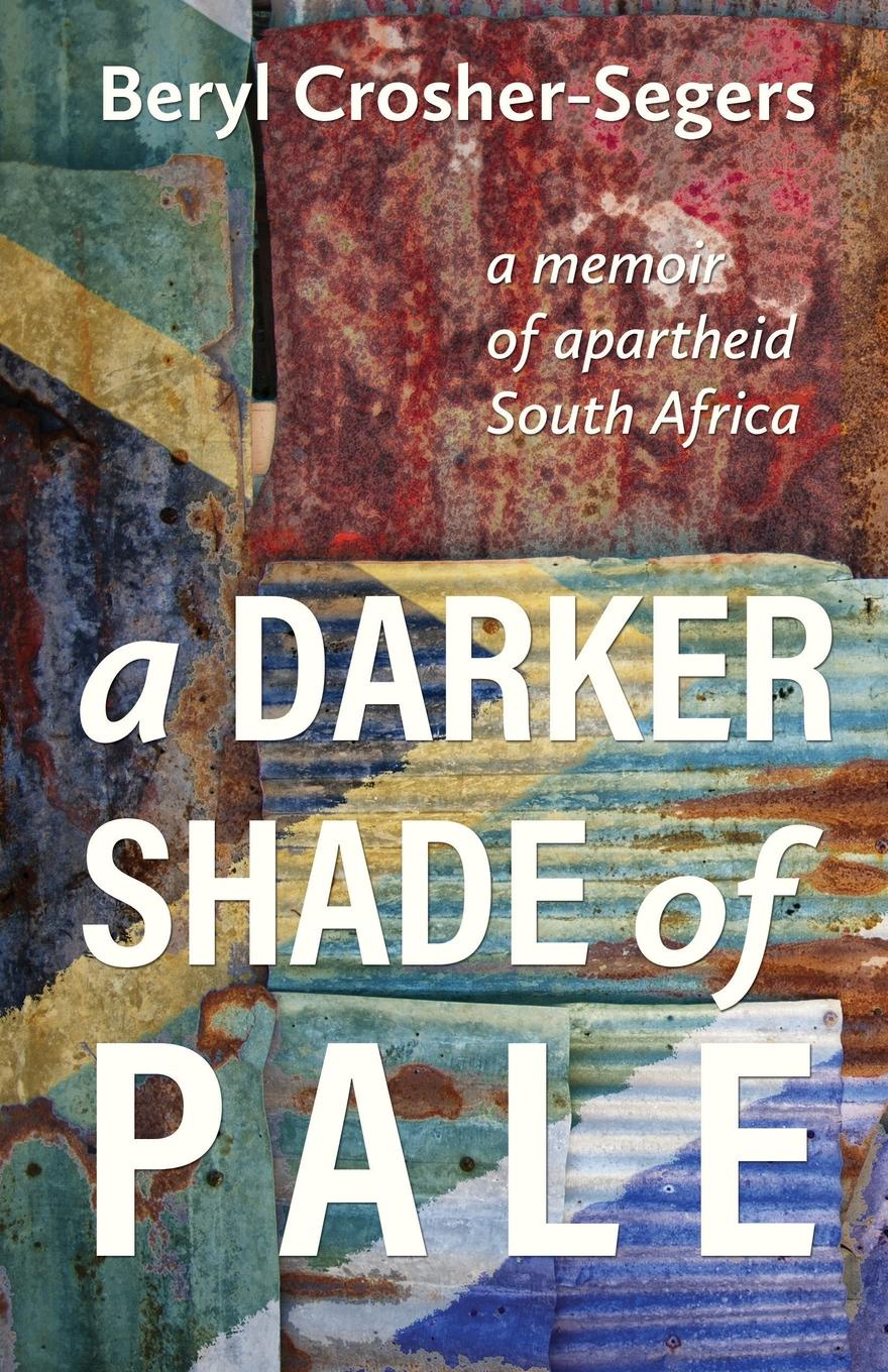 Фото - Beryl Crosher-Segers A Darker Shade of Pale joseph gillow the haydock papers a glimpse into english catholic life under the shade of persecution and in the dawn of freedom