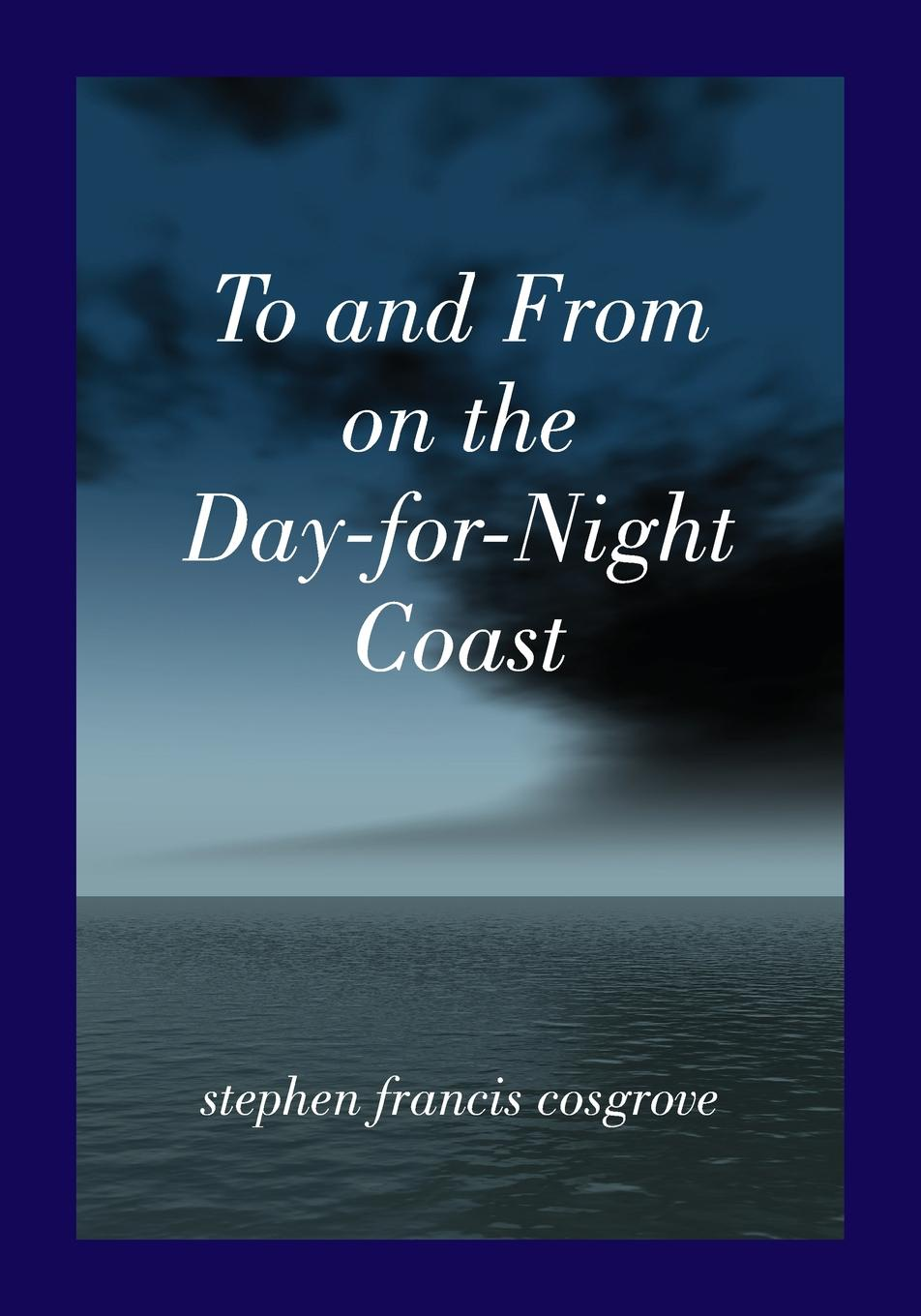 Stephen Francis Cosgrove To and From on the Day-for-Night Coast. a time mobius stephen cosgrove pickles and the p flock bullies