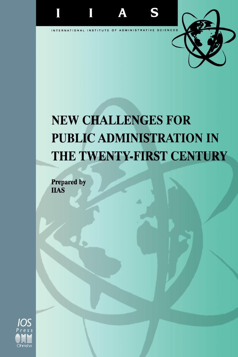 New Challenges for Public Administration in the Twenty-First Century public administration and development improving accountability responsiveness and legal framework