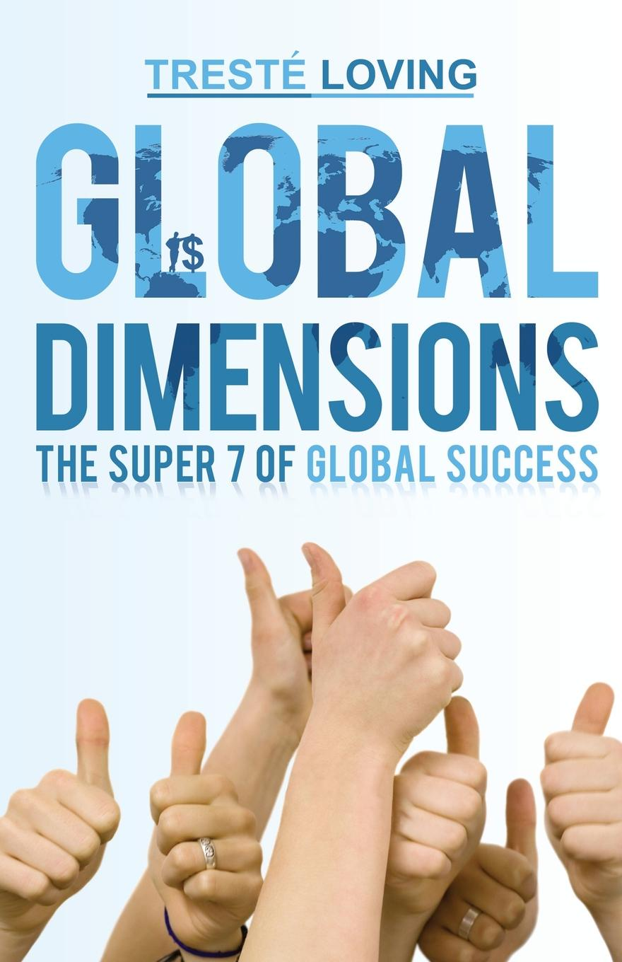 Treste Loving Global Dimensions. The Super 7 of Global Success kathryn jones a amway forever the amazing story of a global business phenomenon