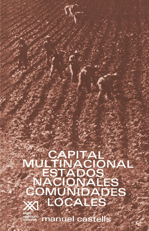 Manuel Castells CAPITAL MULTINACIONAL, ESTADOS NACIONALES Y COMUNIDADES LOCALES estados fallidos