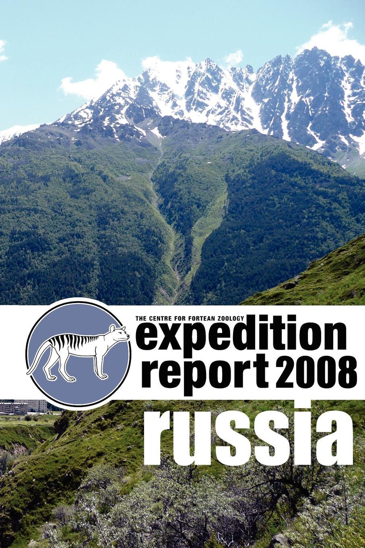 Richard Freeman CFZ EXPEDITION REPORT. Russia 2008