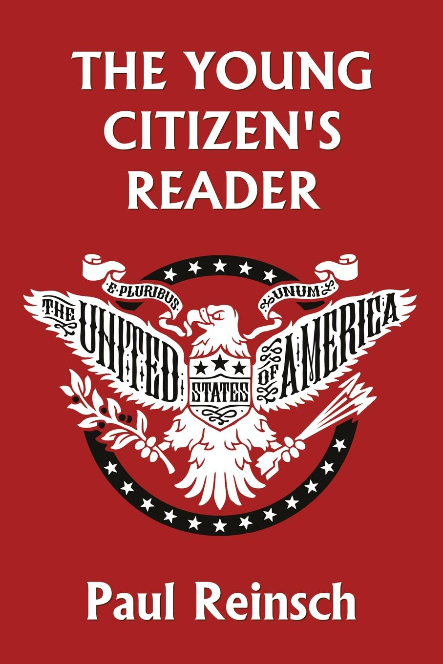 Paul Reinsch The Young Citizen's Reader (Yesterday's Classics) motivation and action