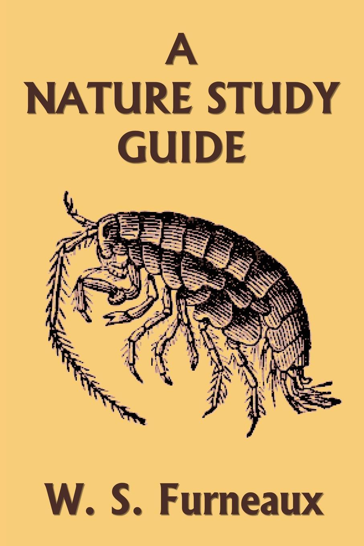 лучшая цена W. S. Furneaux A Nature Study Guide (Yesterday's Classics)