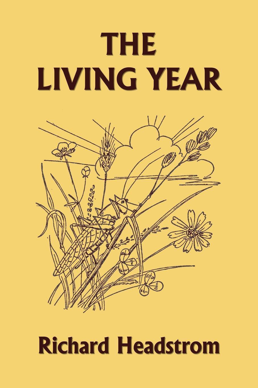 Richard Headstrom The Living Year (Yesterday's Classics) цена и фото
