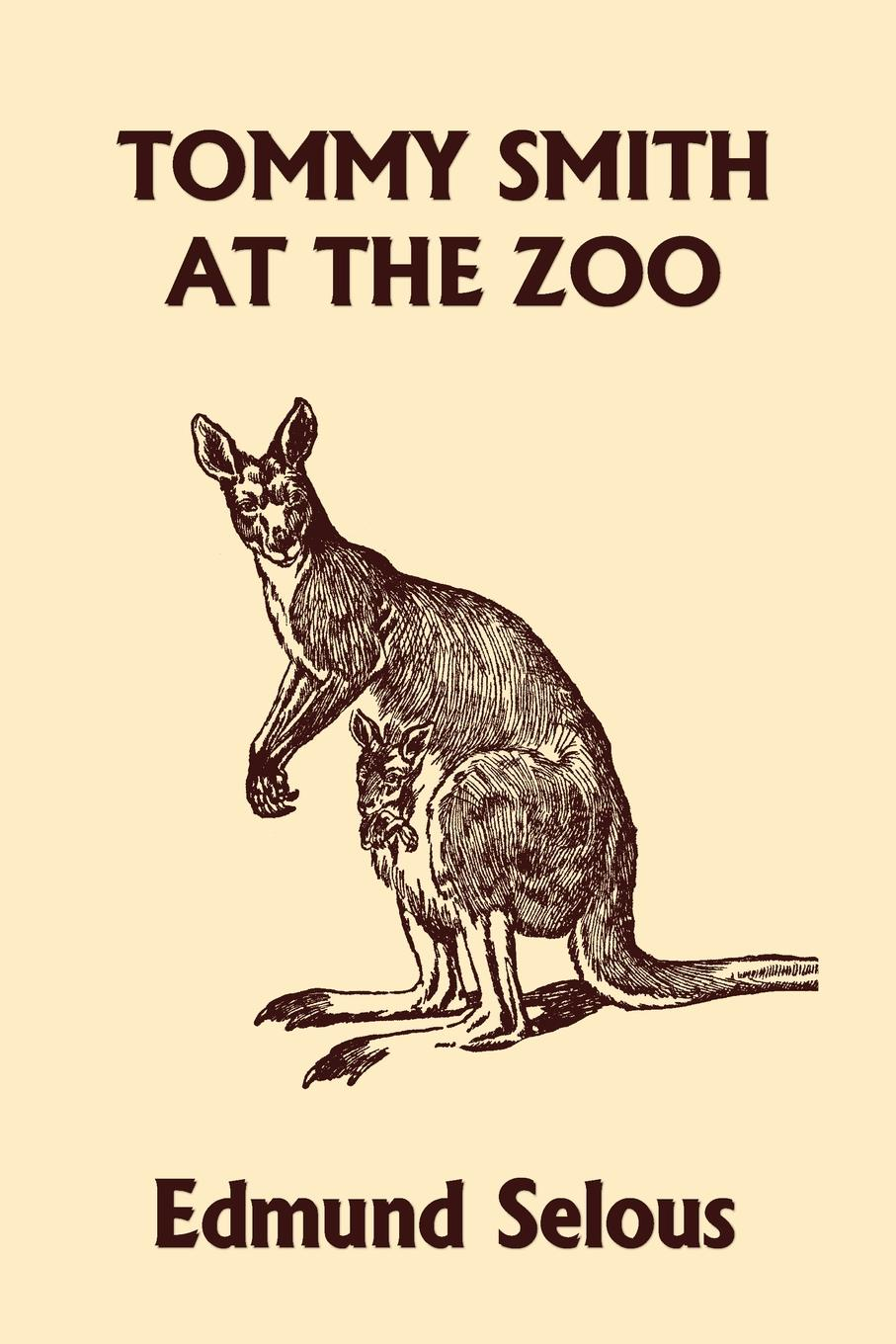 Edmund Selous Tommy Smith at the Zoo (Yesterday's Classics) dr dain heer gary m douglas talk to the animals