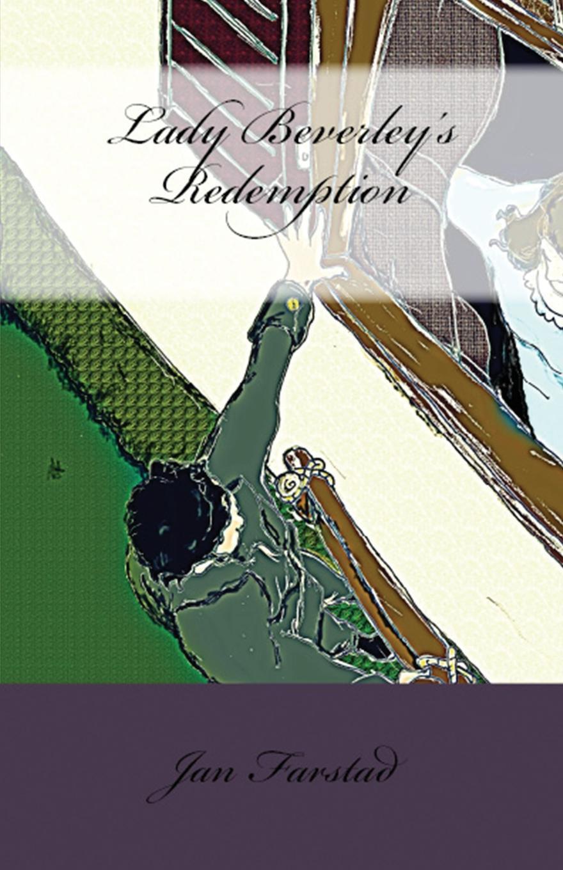 Jan Farstad Lady Beverley's Redemption