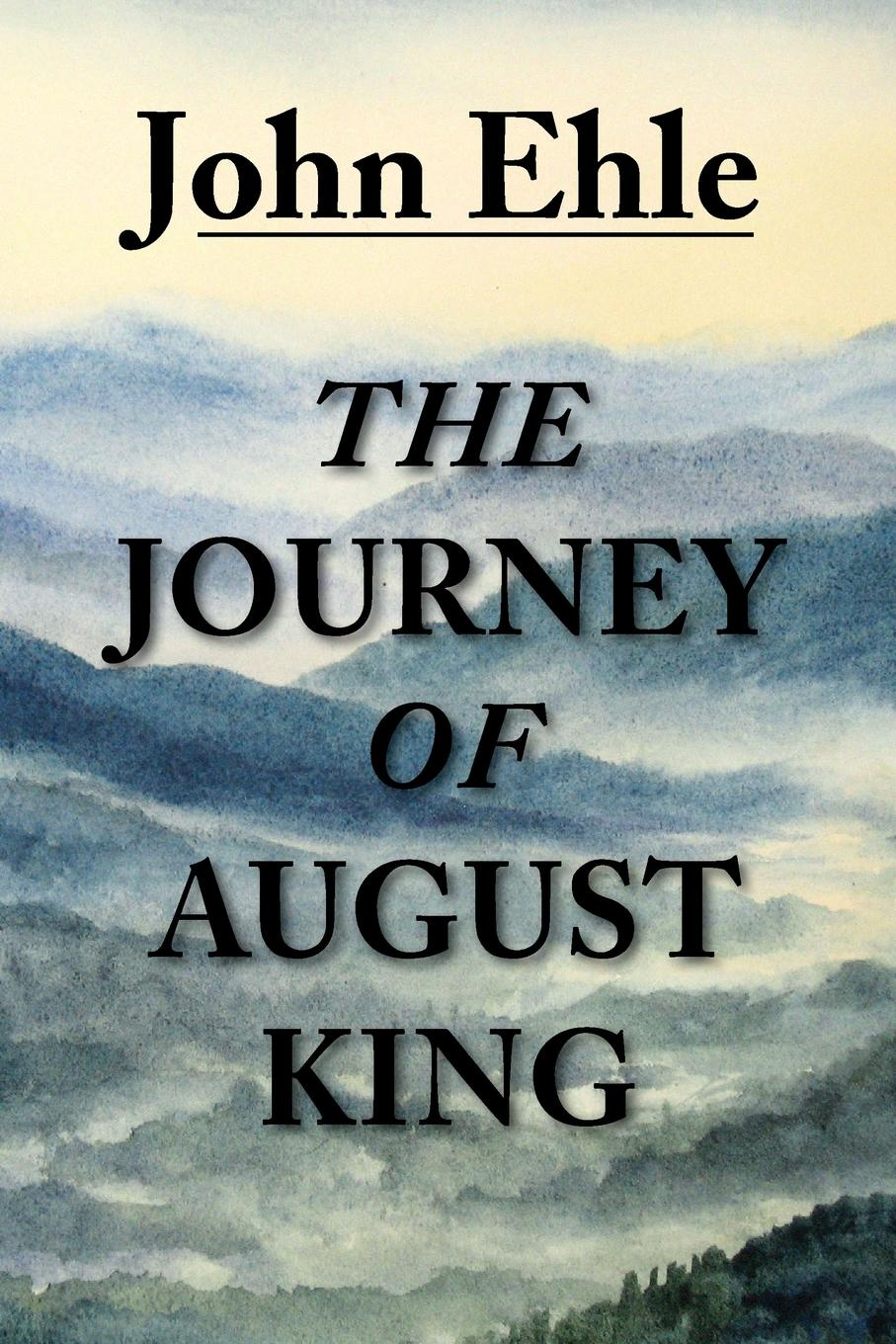 John Ehle The Journey of August King facing the modern