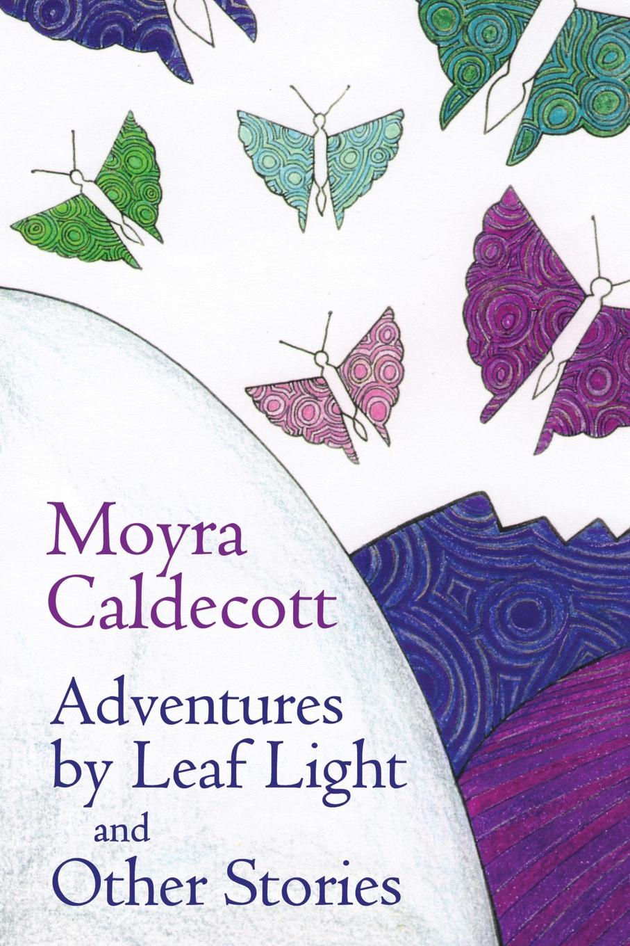 Moyra Caldecott Adventures by Leaf Light and Other Stories last leaf and other stories