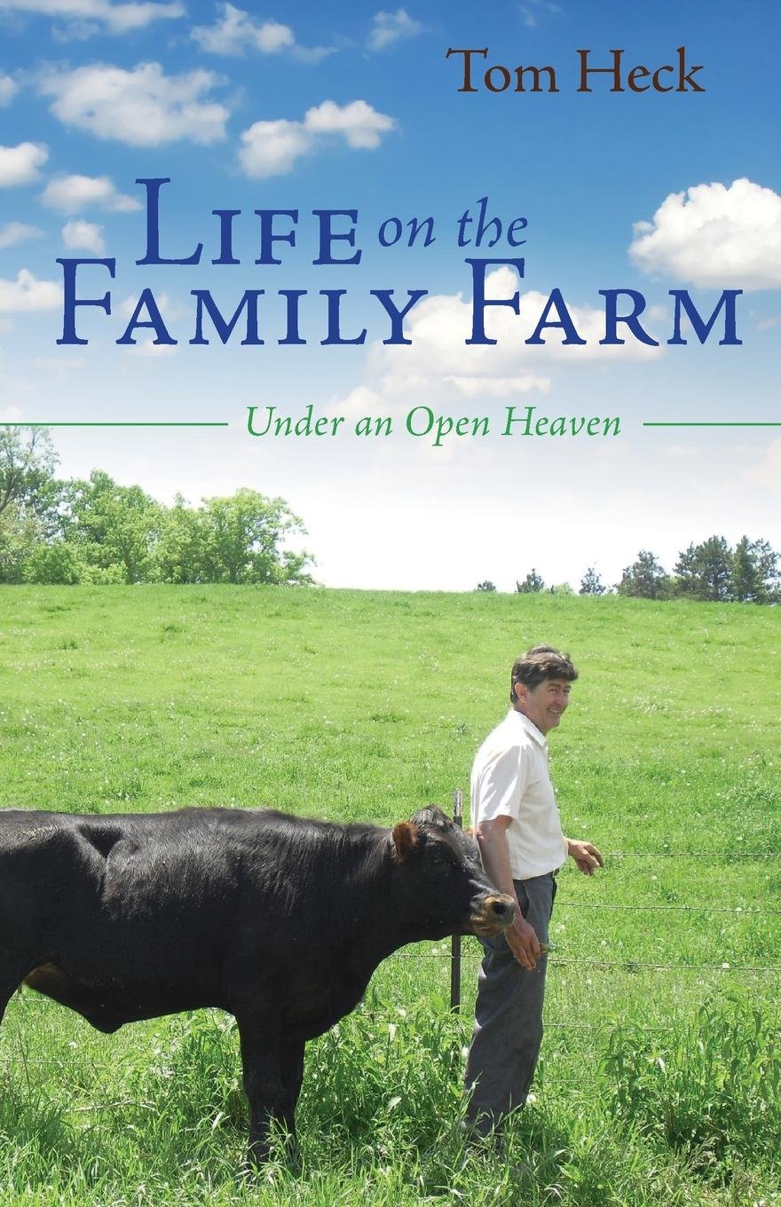 Life on the Family Farm  Under an Open Heaven