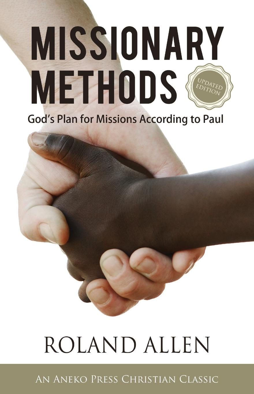 Roland Allen Missionary Methods. God's Plan for Missions According to Paul laura rich the accidental zillionaire demystifying paul allen