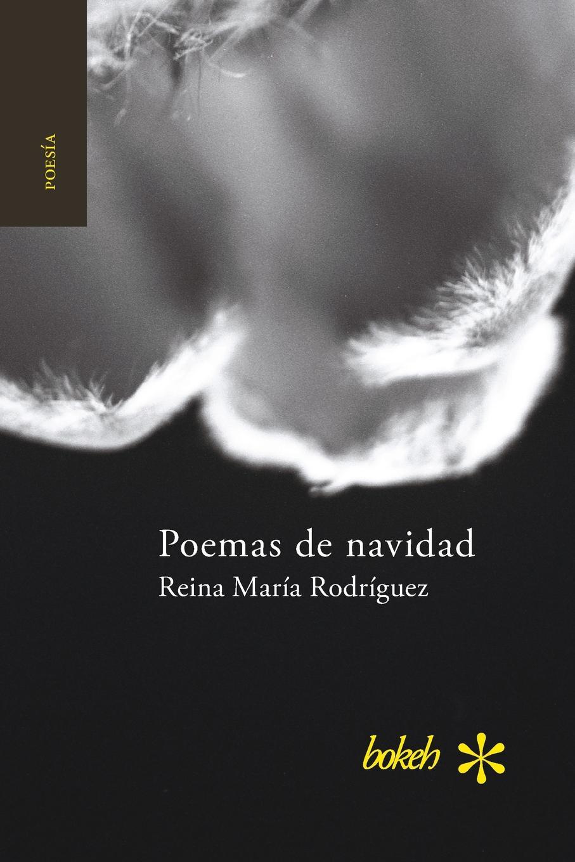 Reina María Rodríguez Poemas de navidad miguel rodríguez el venado cola blanca