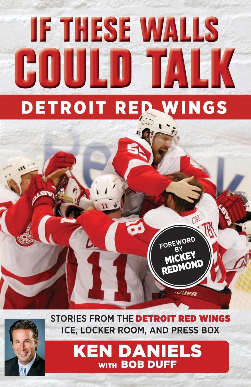 Ken Daniels If These Walls Could Talk. Detroit Red Wings rebecca daniels night talk