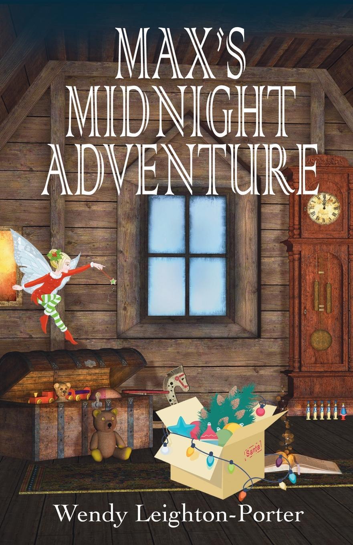 Wendy Leighton-Porter Max's Midnight Adventure