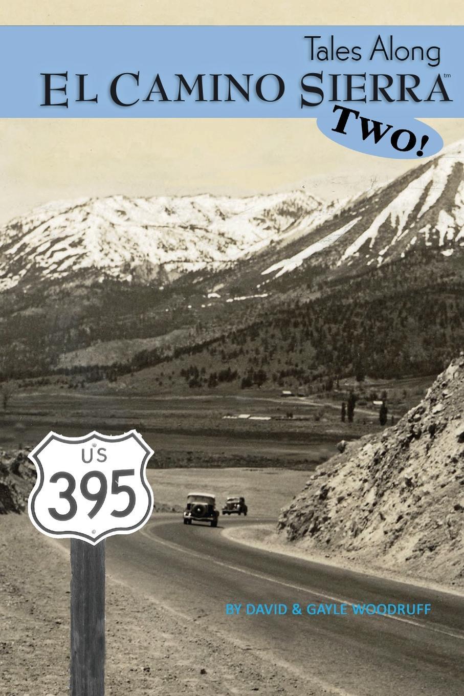 David Woodruff, Gayle Woodruff Tales Along El Camino Sierra Volume II judy sierra the sleepy little alphabet