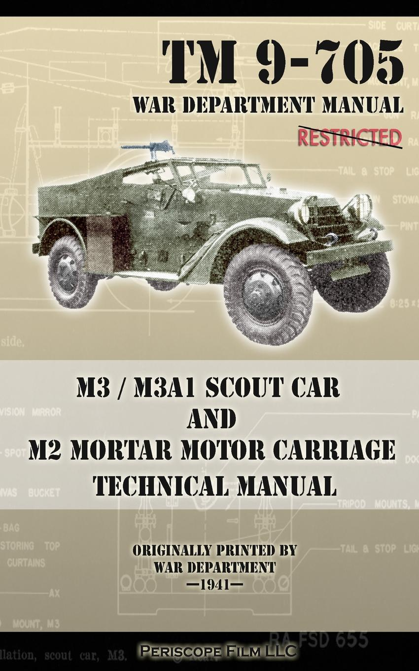 War Department M3 / M3A1 Scout Car and M2 Mortar Motor Carriage Technical Manual