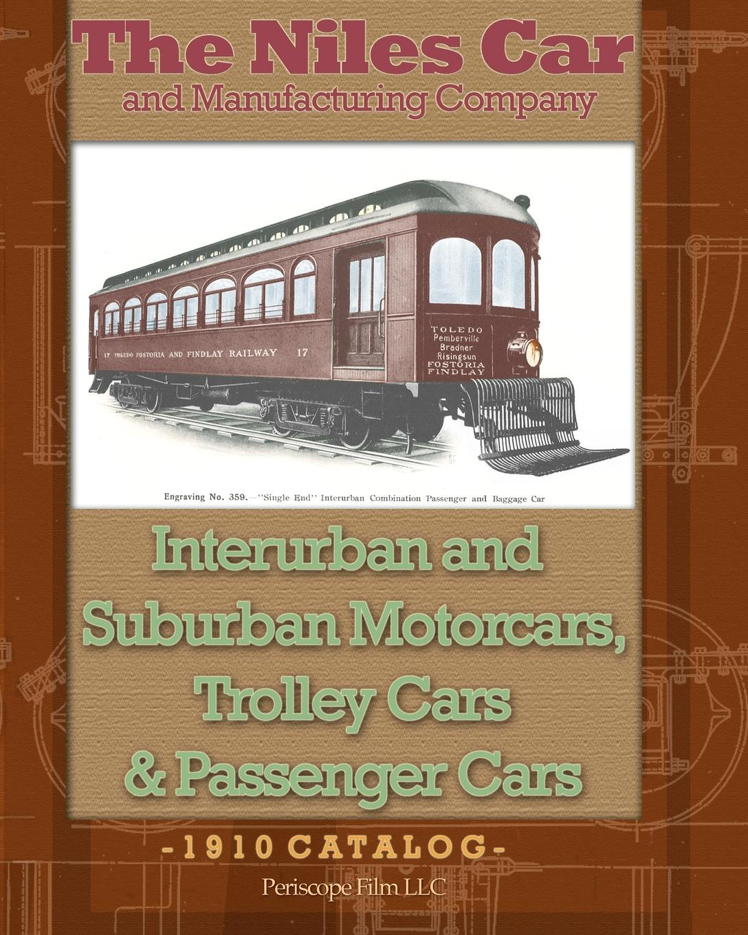 The Niles Car and Manufacturing Company The Niles Car and Manufacturing Company Interurban and Suburban Motorcars, Trolley Cars & Passenger Cars d niles the kinslaer wars