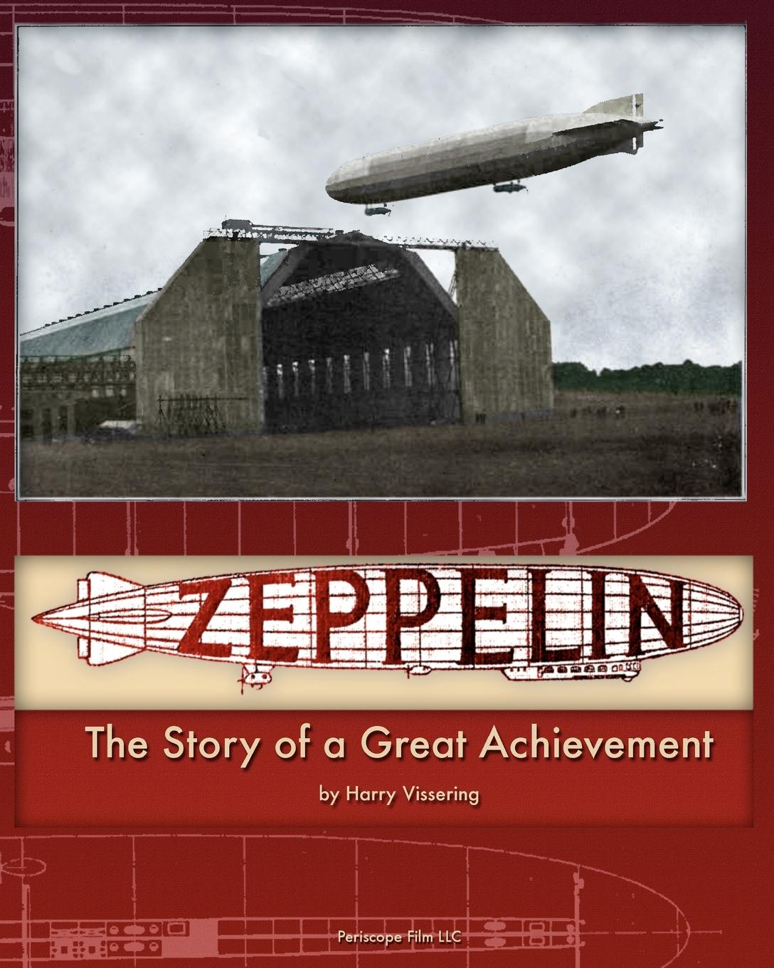 Harry Vissering Zeppelin. The Story of a Great Achievement