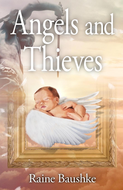 Raine Baushke Angels and Thieves