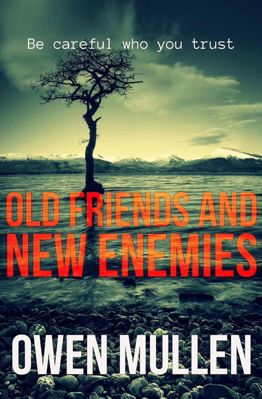 Owen Mullen Old Friends and New Enemies