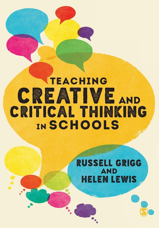 купить Russell Grigg Teaching Creative and Critical Thinking in Schools по цене 4139 рублей