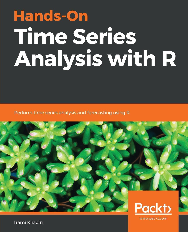 Rami Krispin Hands-On Time Series Analysis with R wilfredo palma time series analysis