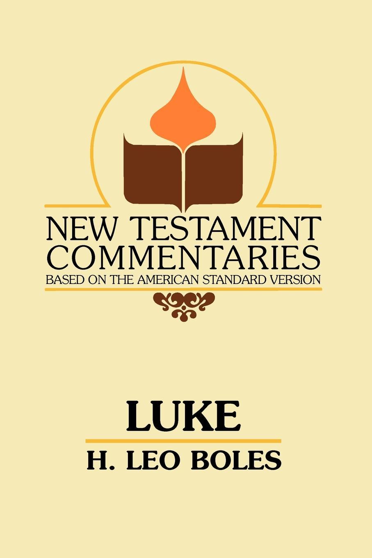 H. Leo Boles The Gospel According to Luke luke wright the toll