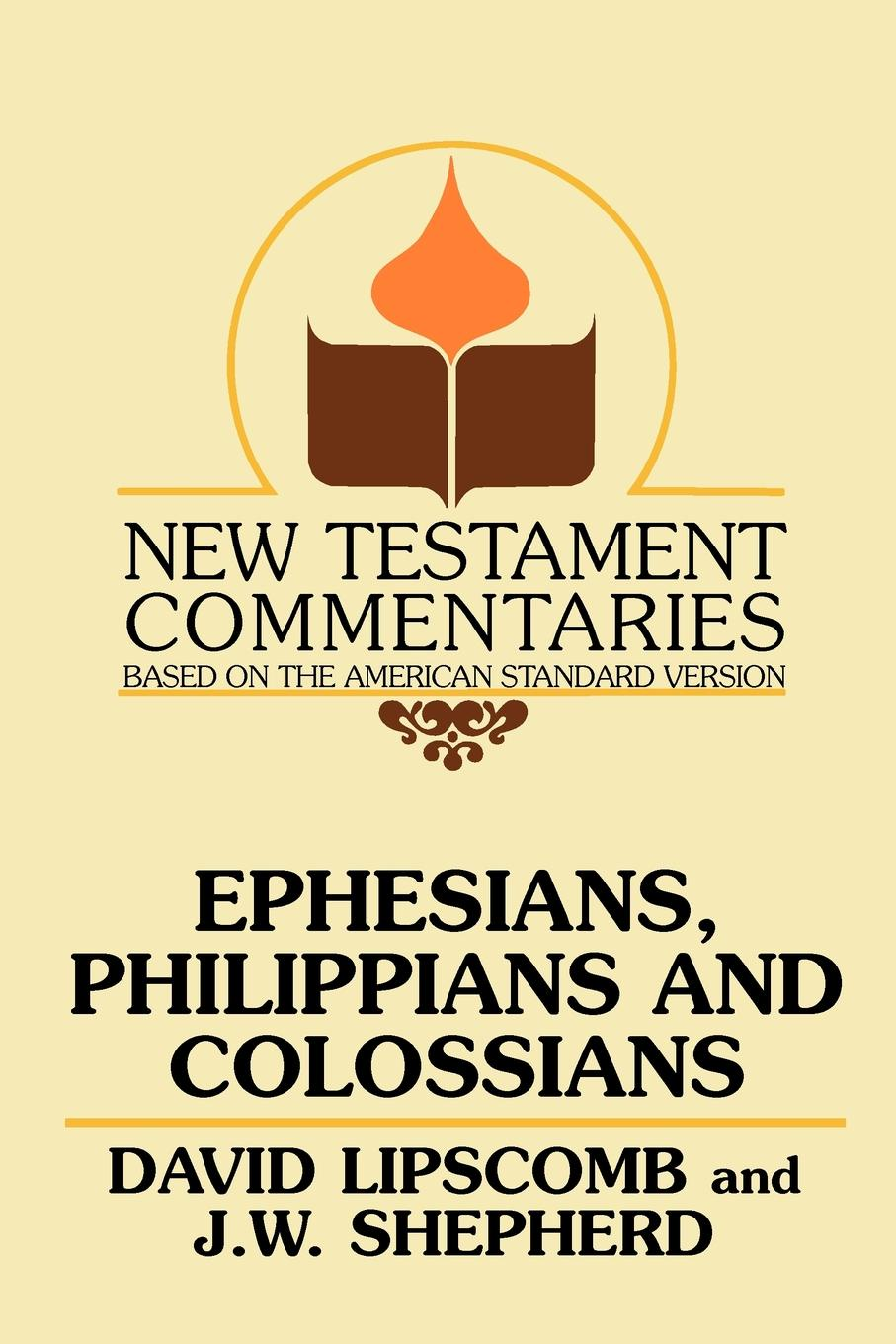 David Lipscomb, J. W. Shepherd, J W Shepherd Ephesians, Philippians, and Colossians