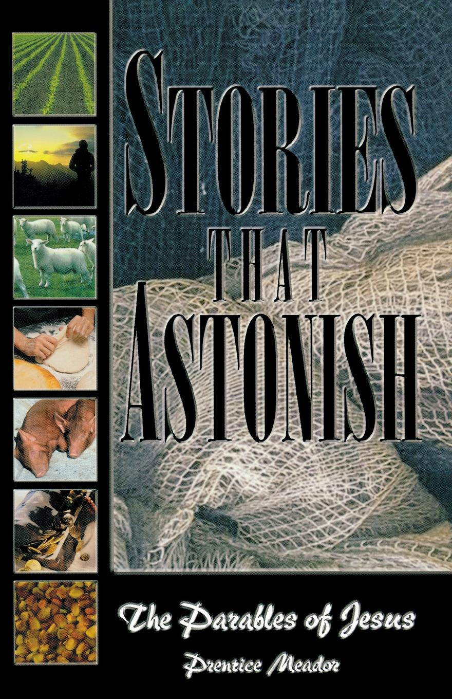 Prentice Meador Stories that Astonish. The Parables of Jesus scary stories to tell in the dark series more scary stories to tell in the dark scary stories to tell in the dark kids book