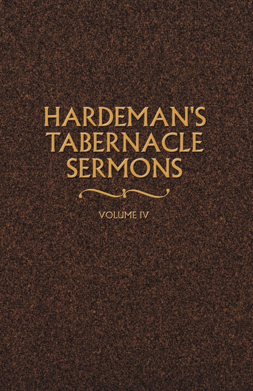 цена на N. B. Hardeman Hardeman's Tabernacle Sermons Volume IV