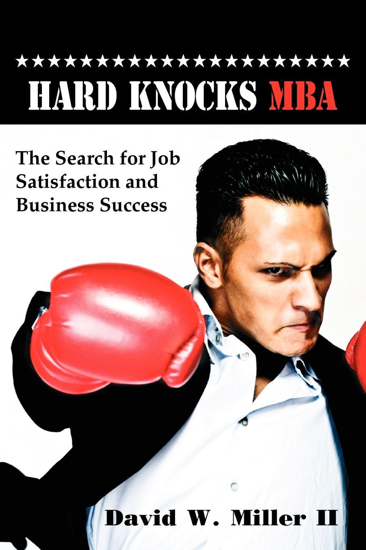David W. Miller II Hard Knocks, MBA mba in a book
