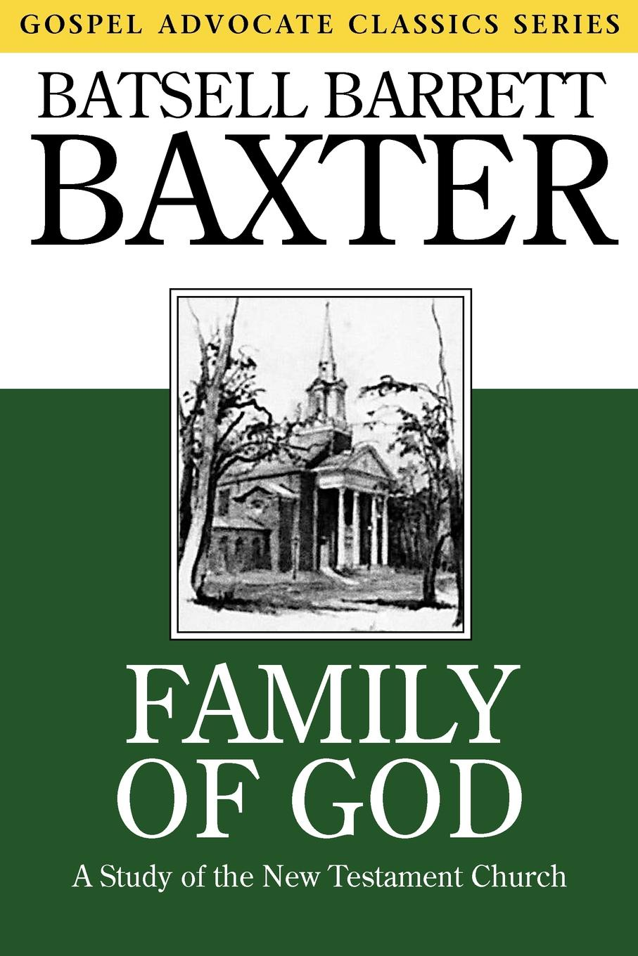 лучшая цена Batsell Barrett Baxter Family of God. A Study of the New Testament Church