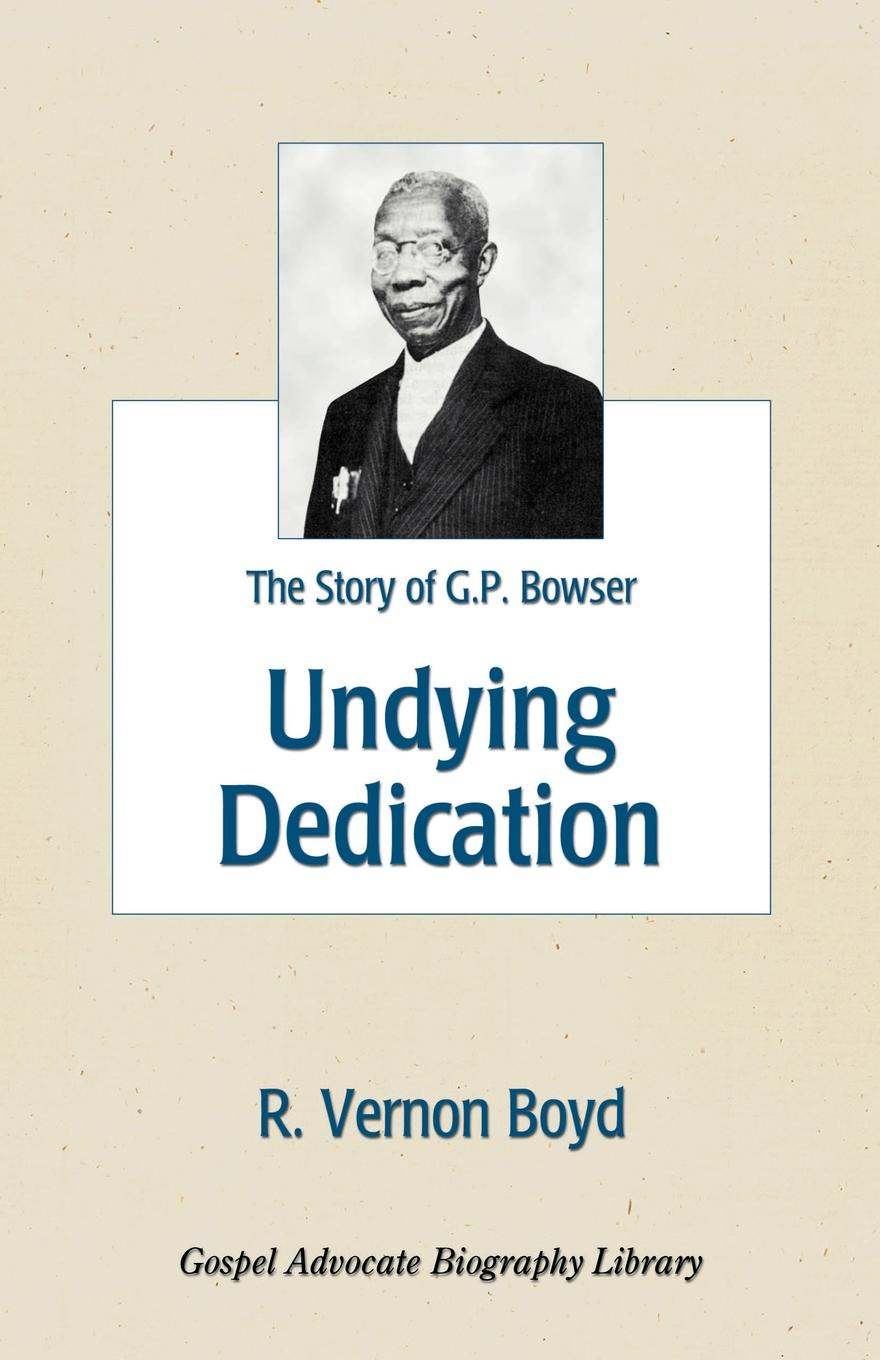 цена R. Vernon Boyd Undying Dedication. The Story of G. P. Bowser онлайн в 2017 году