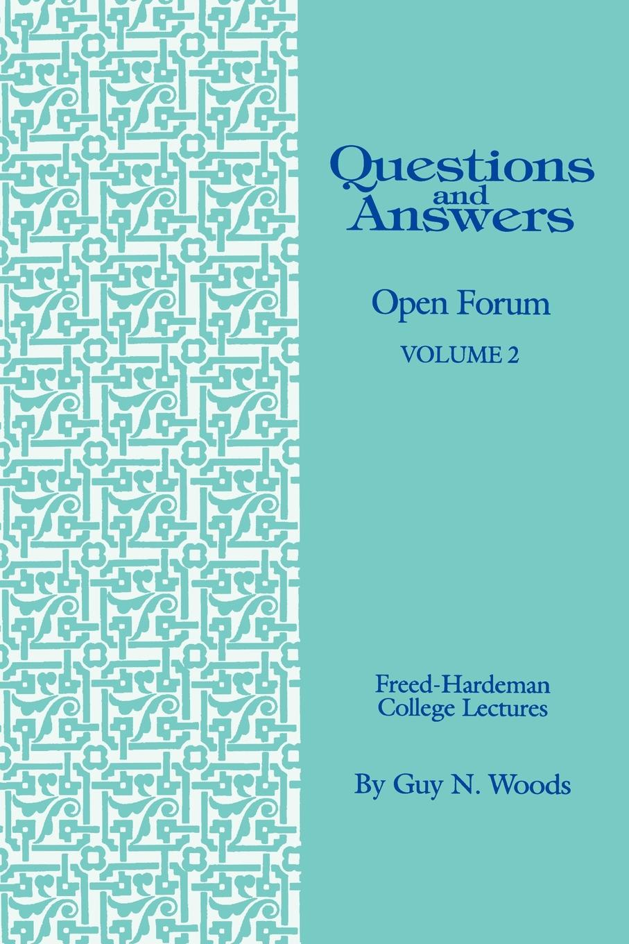 Guy N. Woods Questions & Answers. Open Forum Volume 2 prinnie mccourt questions no answers