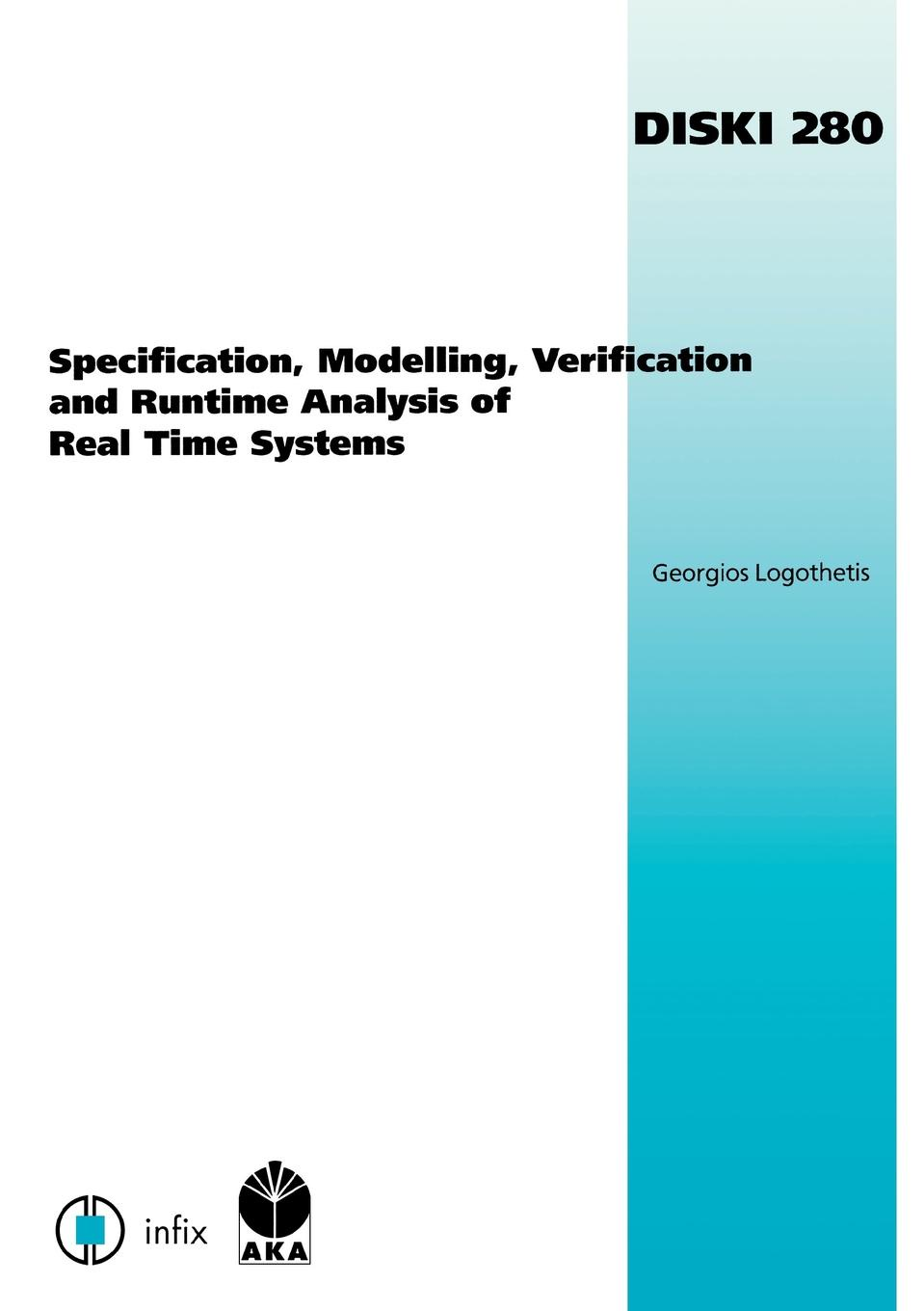 Georgios Logothetis Specification, Modelling, Verification and Runtime Analysis of Real Time Systems modeling and analysis of manufacturing systems