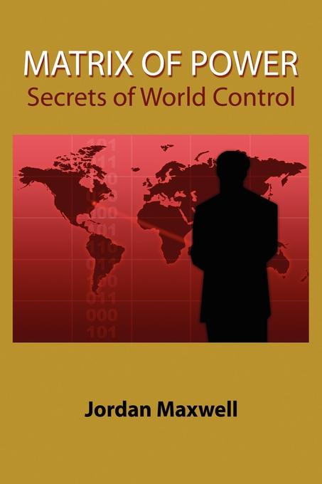 Jordan Maxwell Matrix of Power. Secrets of World Control