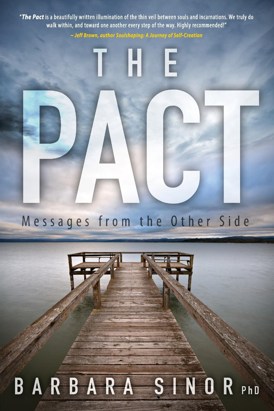 David Lee Sinor, Barbara Sinor The Pact. Messages from the Other Side barbara sinor finding destiny