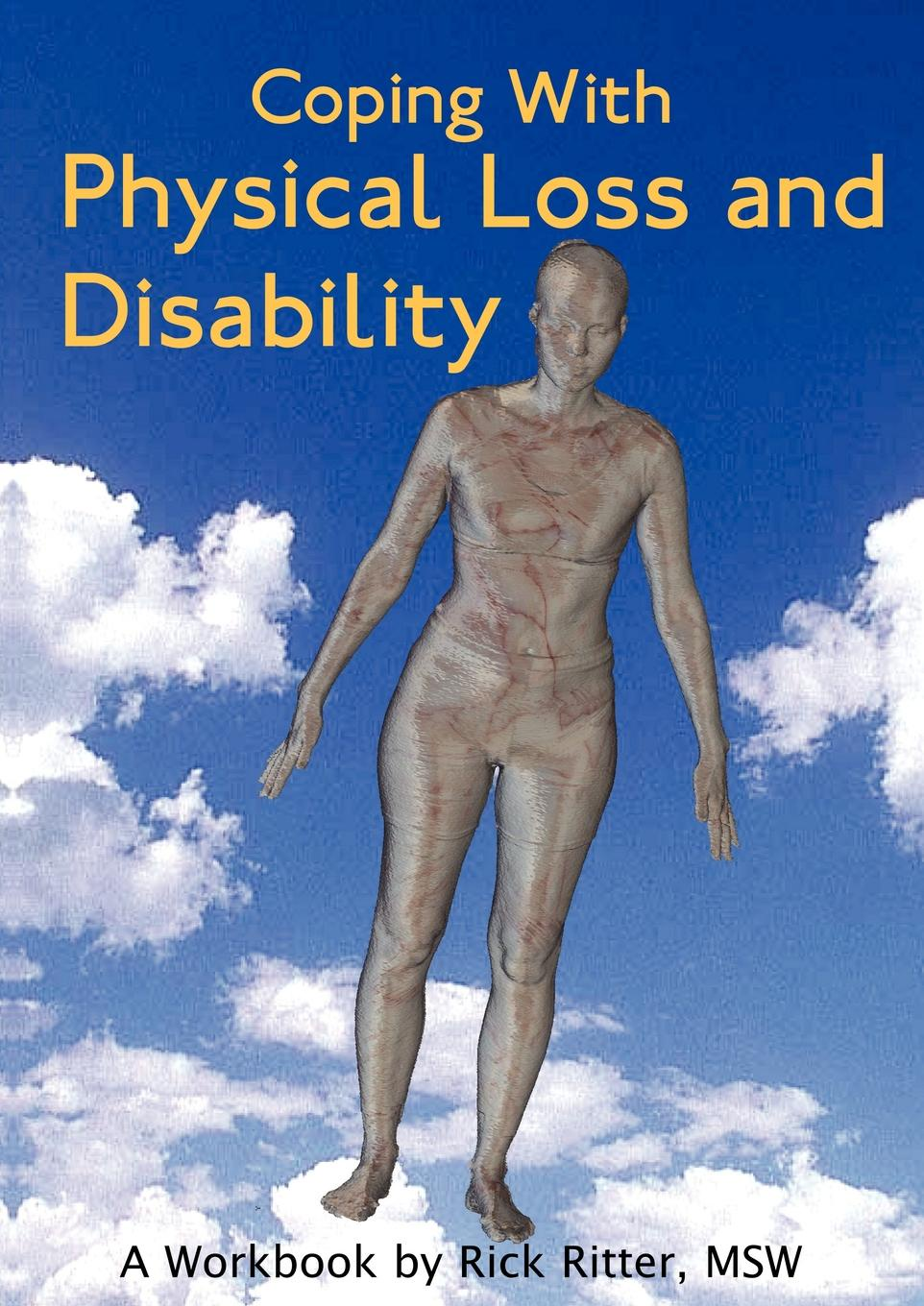 Rick Ritter Coping with Physical Loss and Disability. A Workbook louis straney l investor s guide to loss recovery rights mediation arbitration and other strategies